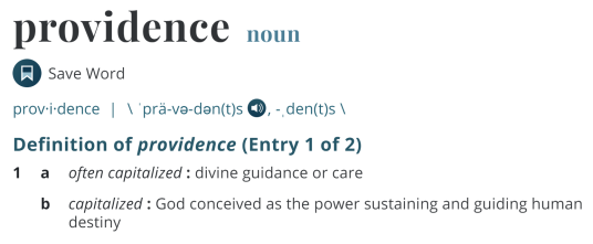 Merriam Webster definition of providence--divine guidance or care